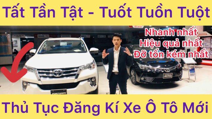 Thủ tục đăng ký xe ô tô chi tiết nhất